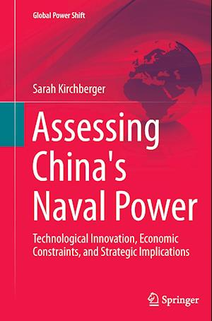 Bog, paperback Assessing China's Naval Power af Sarah Kirchberger
