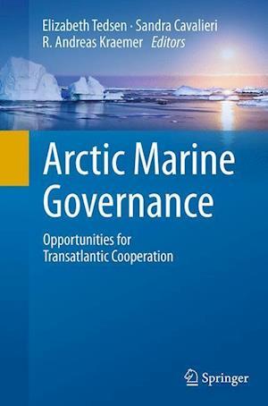 Arctic Marine Governance : Opportunities for Transatlantic Cooperation