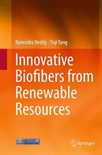 Innovative Biofibers from Renewable Resources af Narendra Reddy, Yiqi Yang
