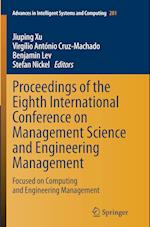 Proceedings of the Eighth International Conference on Management Science and Engineering Management (Advances in Intelligent Systems and Computing, nr. 281)