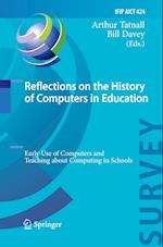 Reflections on the History of Computers in Education (Ifip Advances in Information and Communication Technology, nr. 424)