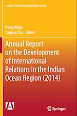 Annual Report on the Development of International Relations in the Indian Ocean Region (2014) (Current Chinese Economic Report Series)