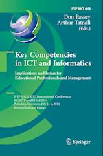 Key Competencies in ICT and Informatics: Implications and Issues for Educational Professionals and Management (Ifip Advances in Information and Communication Technology, nr. 444)
