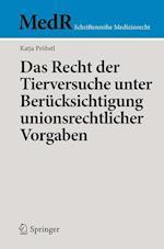 Das Recht Der Tierversuche Unter Berucksichtigung Unionsrechtlicher Vorgaben (MedR Schriftenreihe Medizinrecht)