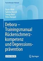 Debora - Trainingsmanual Ruckenschmerzkompetenz Und Depressionspravention (Psychotherapie Manuale)
