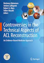 Controversies in the Technical Aspects of ACL Reconstruction