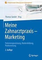Meine Zahnarztpraxis - Marketing (Erfolgskonzepte Zahnarztpraxis & Management)