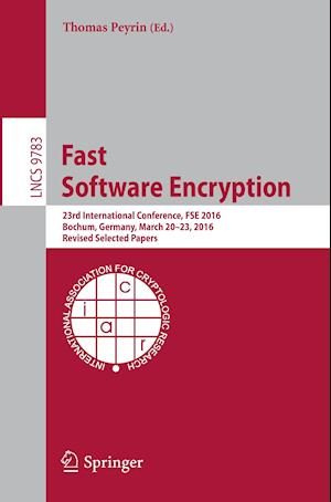 Fast Software Encryption : 23rd International Conference, FSE 2016, Bochum, Germany, March 20-23, 2016, Revised Selected Papers