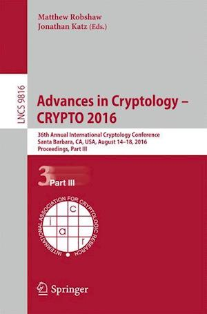 Advances in Cryptology - CRYPTO 2016 : 36th Annual International Cryptology Conference, Santa Barbara, CA, USA, August 14-18, 2016, Proceedings, Part