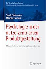 Psychologie in Der Nutzerzentrierten Produktgestaltung (Die Wirtschaftspsychologie)