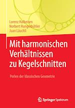 Mit Harmonischen Verhaltnissen Zu Kegelschnitten af Juan Lauchli, Lorenz Halbeisen, Norbert Hungerbuhler