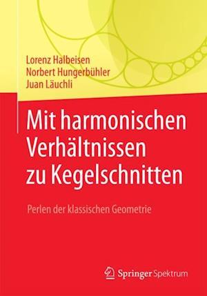 Mit harmonischen Verhaltnissen zu Kegelschnitten af Norbert Hungerbuhler, Juan Lauchli, Lorenz Halbeisen