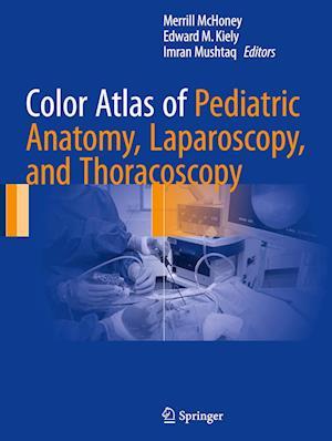 Color Atlas of Pediatric Anatomy, Laparoscopy, and Thoracoscopy