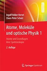 Atome, Molekule Und Optische Physik 1 (Springer-lehrbuch)