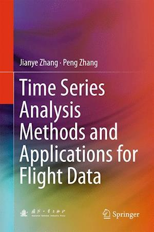 Bog, hardback Time Series Analysis Methods and Applications for Flight Data af Jianye Zhang