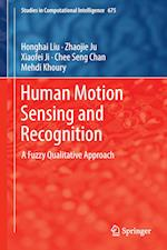 Human Motion Sensing and Recognition : A Fuzzy Qualitative Approach
