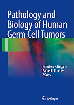 Bog, hardback Pathology and Biology of Human Germ Cell Tumors af Francisco F. Nogales