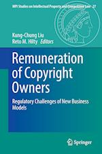Remuneration of Copyright Owners : Regulatory Challenges of New Business Models