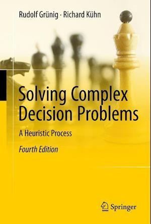 Bog, hardback Solving Complex Decision Problems af Rudolf Grunig