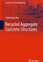 Recycled Aggregate Concrete Structures (Springer Tracts in Civil Engineering)