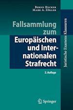 Fallsammlung Zum Europaischen Und Internationalen Strafrecht (Juristische Examens Klausuren)