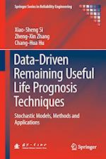 Data-Driven Remaining Useful Life Prognosis Techniques : Stochastic Models, Methods and Applications