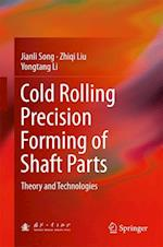 Cold Rolling Precision Forming of Shaft Parts : Theory and Technologies