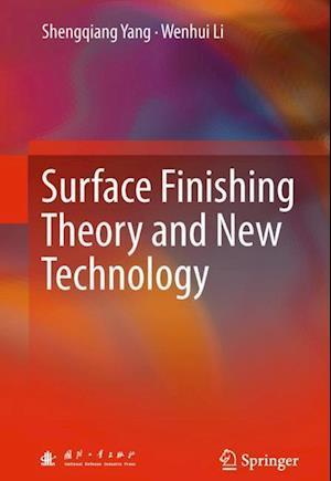 Bog, hardback Surface Finishing Theory and New Technology af Shengqiang Yang, Wenhui Li
