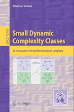 Small Dynamic Complexity Classes : An Investigation into Dynamic Descriptive Complexity