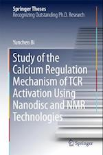 Study of the Calcium Regulation Mechanism of TCR Activation Using Nanodisc and NMR Technologies (Springer Theses)
