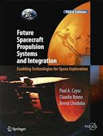 Future Spacecraft Propulsion Systems and Integration (Springer Praxis Books)