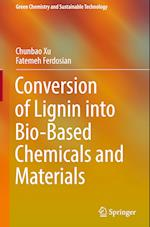 Conversion of Lignin into Bio-Based Chemicals and Materials (Green Chemistry and Sustainable Technology)