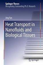 Heat Transport in Nanofluids and Biological Tissues (Springer Theses)