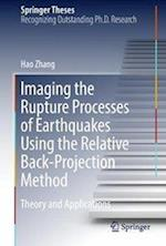 Imaging the Rupture Processes of Earthquakes Using the Relative Back-Projection Method : Theory and Applications