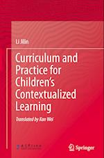 Curriculum and Practice for Children's Contextualized Learning