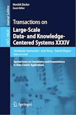 Transactions on Large-Scale Data- and Knowledge-Centered Systems XXXIV : Special Issue on Consistency and Inconsistency in Data-Centric Applications