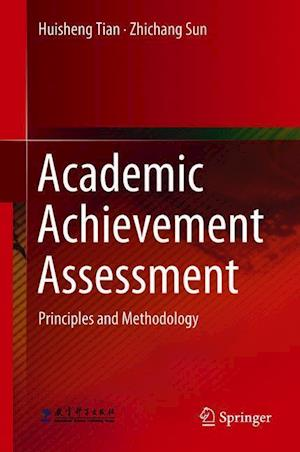 Academic Achievement Assessment : Principles and Methodology