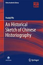 An Historical Sketch of Chinese Historiography (China Academic Library)