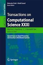 Transactions on Computational Science XXXI : Special Issue on Signal Processing and Security in Distributed Systems