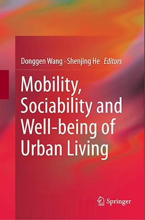 Mobility, Sociability and Well-being of Urban Living
