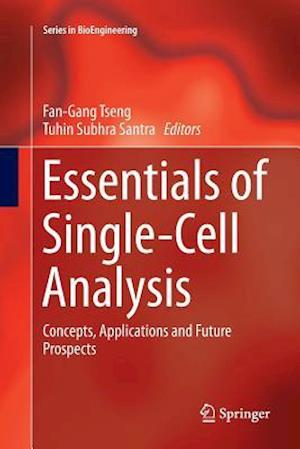 Essentials of Single-Cell Analysis : Concepts, Applications and Future Prospects