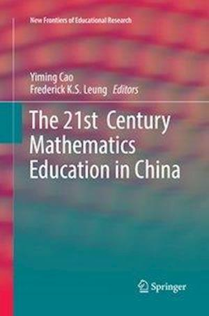 The 21st  Century Mathematics Education in China