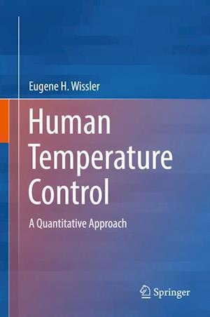 Human Temperature Control : A Quantitative Approach