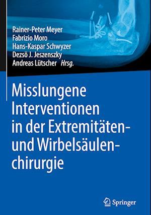 Misslungene Interventionen in Der Extremitaten- Und Wirbelsaulenchirurgie