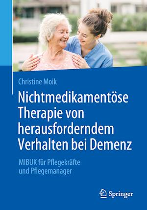 Nichtmedikamentöse Therapie von herausforderndem Verhalten bei Demenz