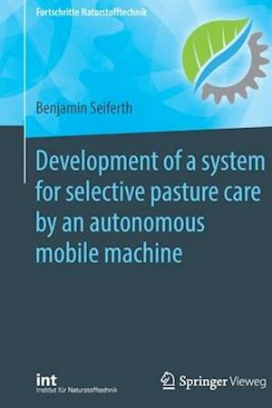 Development of a system for selective pasture care by an autonomous mobile machine