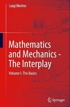 Mathematics and Mechanics - The Interplay