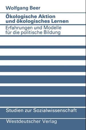 Okologische Aktion und okologisches Lernen af Wolfgang Beer