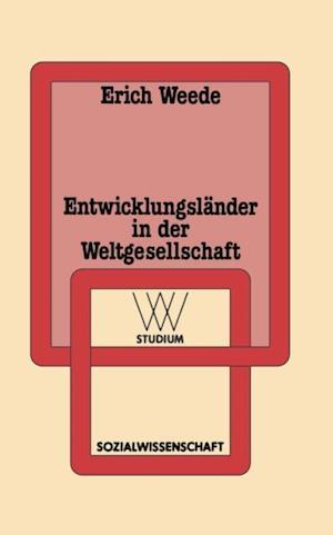 Entwicklungslander in der Weltgesellschaft af Erich Weede