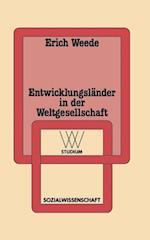 Entwicklungslander in Der Weltgesellschaft af Erich Weede, Erich Weede
